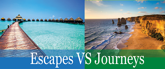 Escapes vs Journeys